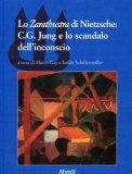 Lo Zarathustra di Nietzsche: C.g. Jung e lo Scandalo dell'Inconscio