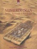 Numerologia. Tantra, Ayurveda e Astrologia