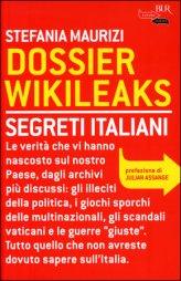 Dossier Wikileaks. Segreti Italiani - Libro