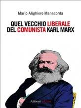 eBook - Quel Vecchio Liberale del Comunista Karl Marx