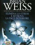 Elimina lo Stress e Ritrova la Pace Interiore - Libro + CD Audio
