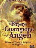 Il Potere di Guarigione degli Angeli - Libro