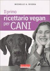 Il Primo Ricettario Vegan per Cani