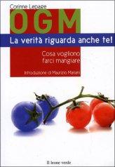 OGM - La Verità Riguarda anche Te - Libro