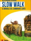 Slow Walk - Il Manuale del Camminare Lento