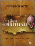 libera il tuo spirito 26569 La Libertà Spirituale accettazione
