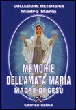 Memorie dell'amata Maria Madre di Gesù