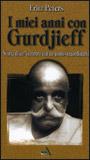 I miei Anni con Gurdjieff