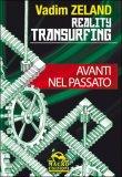 reality transurfing avanti nel passato vol 3 28761 Avanti nel Passato accettazione