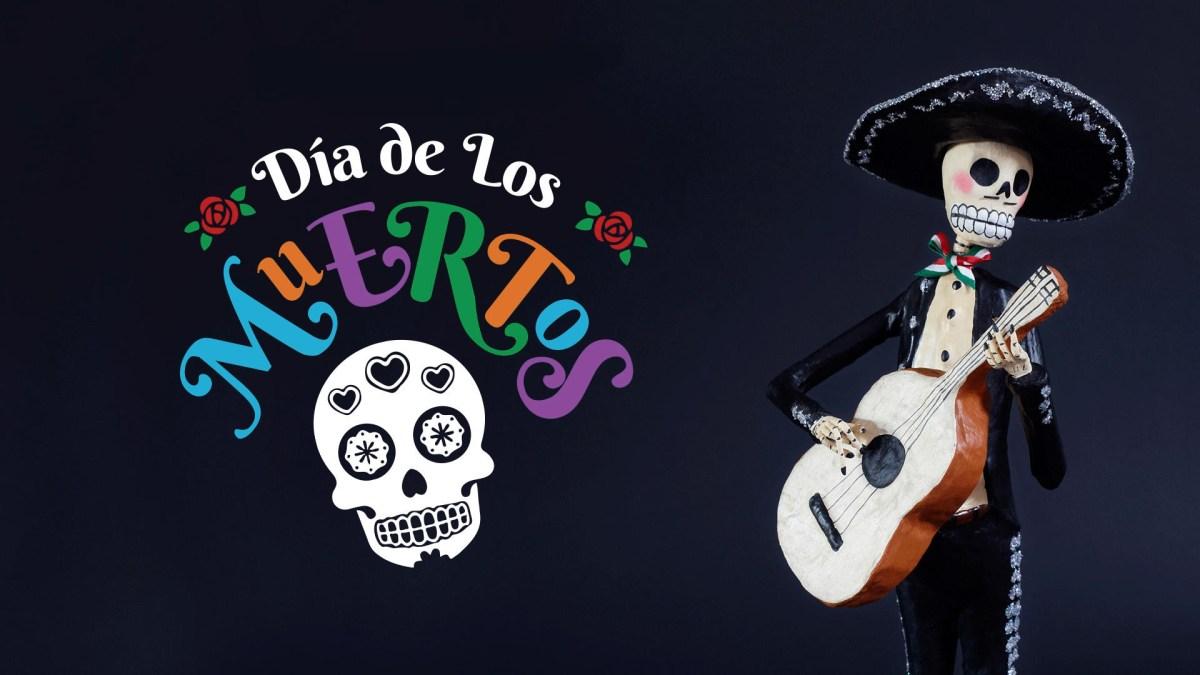 Dia De Los Muertos - 07/20/18