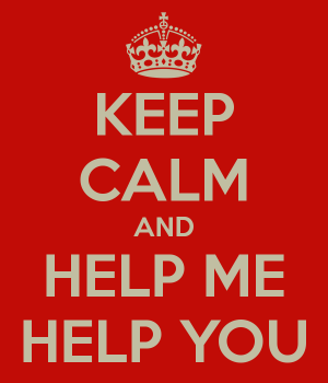 keep-calm-and-help-me-help-you-3