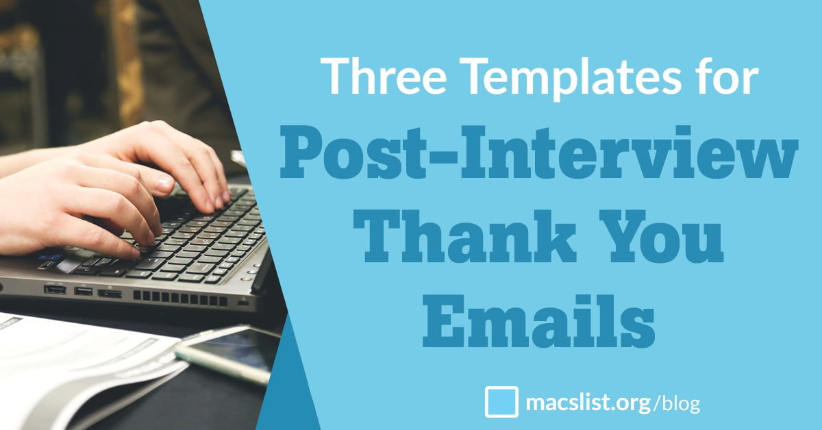 Three Templates For Your Post Interview Thank You Email