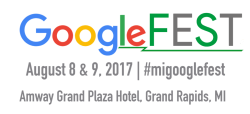GoogleFEST, August 8 and 9, 2017