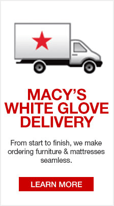 Macy S White Glove Delivery From Start To Finish We Make Ordering Furniture And Mattresses