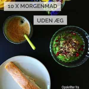 10 x morgenmad uden æg