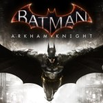 Batman Arkham Knight: Parche para PC ya está disponible