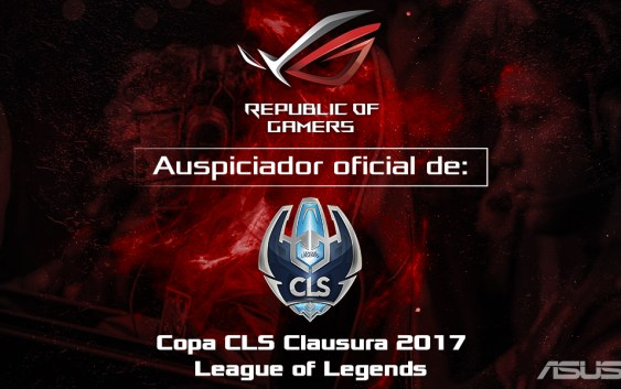 Asus Republic of Gamers se convierte en auspiciador oficial de la Copa Clausura CLS 2017 de League of Legends