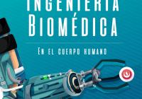 La Ingeniería Biomédica en el cuerpo humano, Parte 2