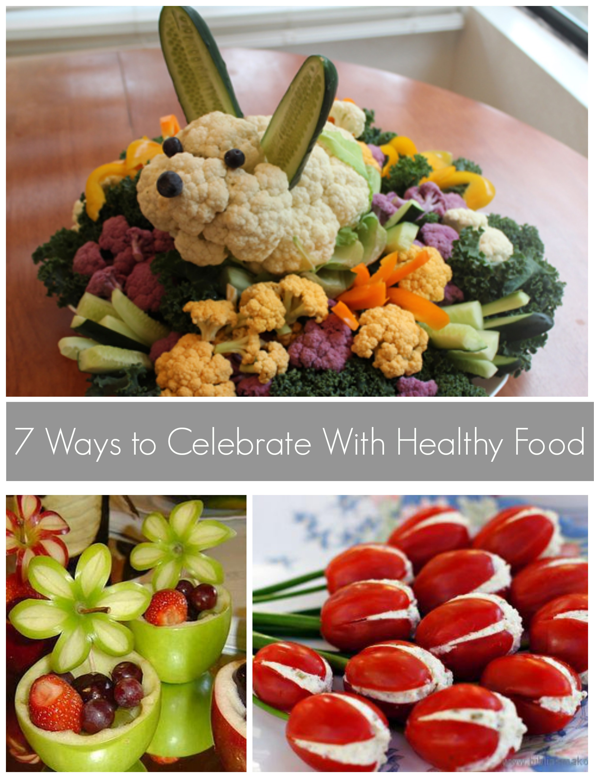 7 Ways To Celebrate Easter And Spring With Healthy Food