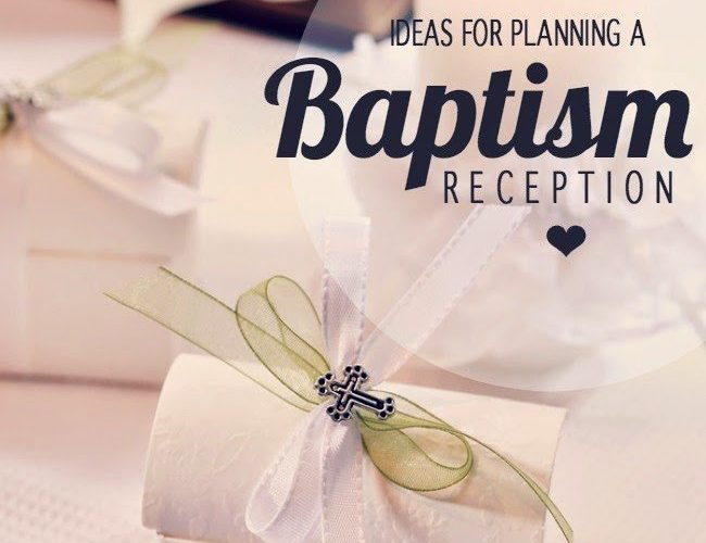 Ideas for Planning a Baptism or Christening Reception