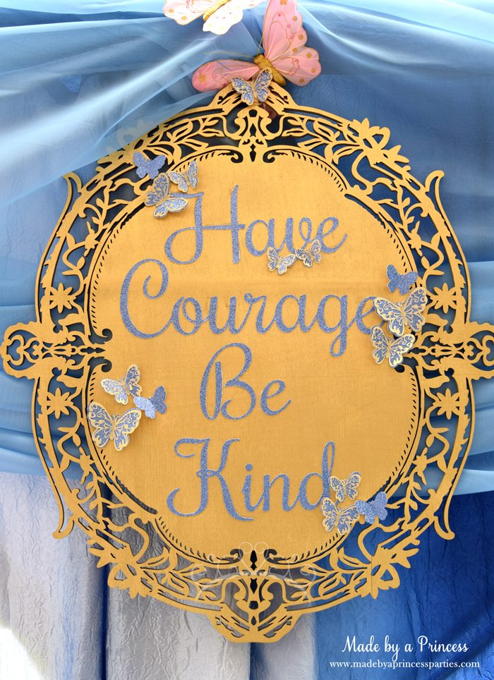 Princess Cinderella Party Will Leave You Enchanted have courage be kind