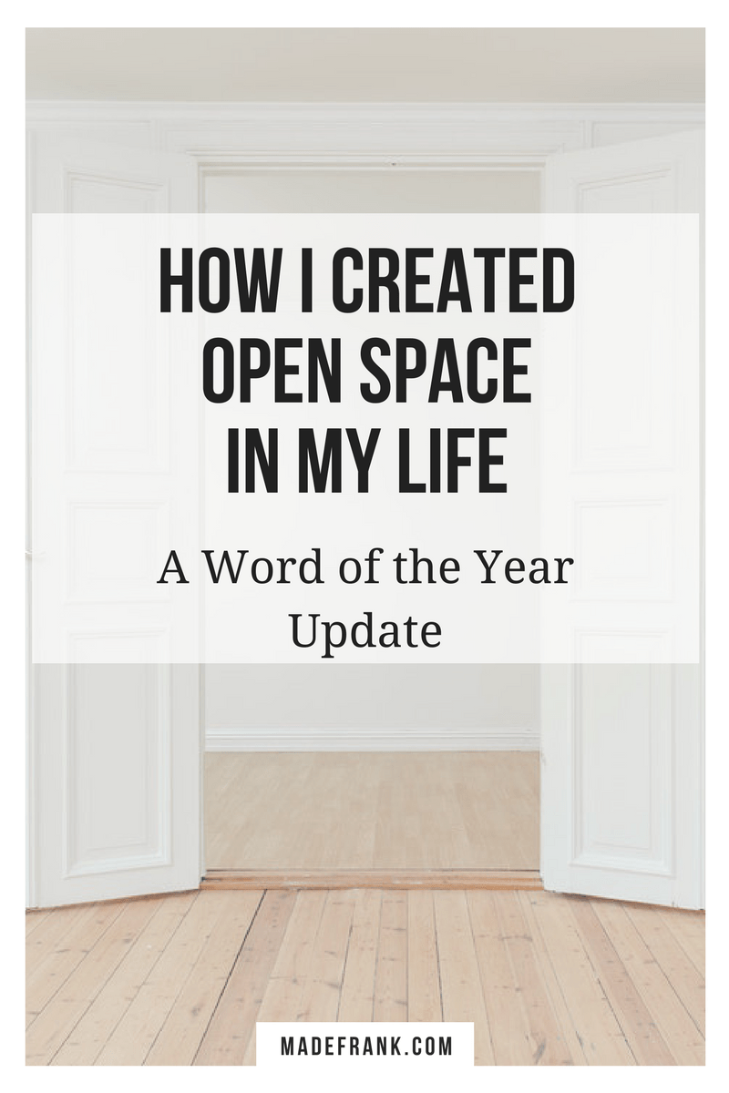 My word of the year was open space. Or maybe margin for some? Here are the ways I have pulled it off and not so much.