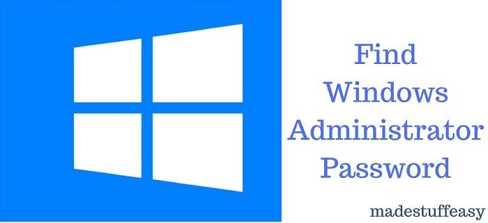 find windows 10 administrator password