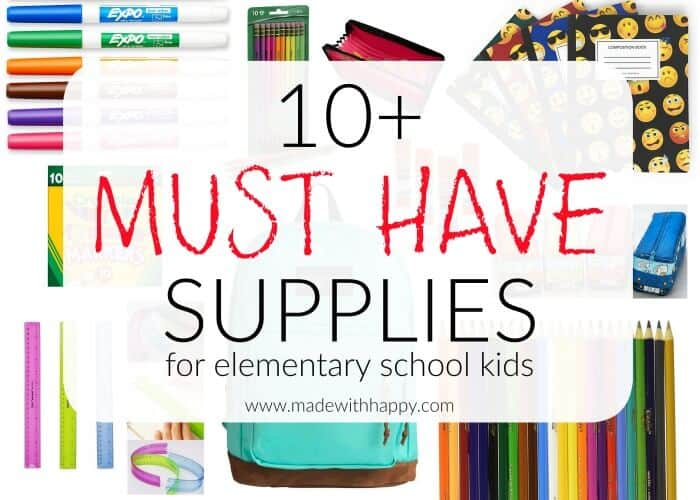 10+ MUST HAVE SCHOOL SUPPLIES FOR ELEMENTARY SCHOOL KIDS | Back to school supplies | List of school supplies must haves | www.madewithhappy.com