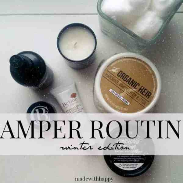 Winter Pamper Routine + Favorite Skincare Products