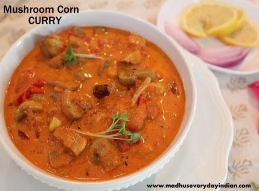 mushroom corn curry, curry recipes, corn curry, mushroom curry