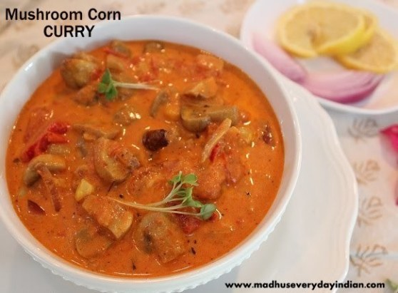 mushroom corn curry, curry recipes, corn curry, mushroom curry
