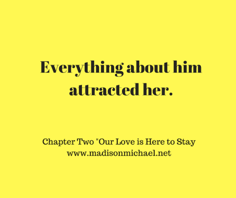 """Chapter 2 """"Our Love is Here to Stay"""""""