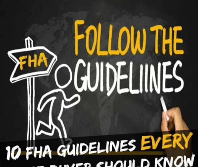 10 Fha Guidelines