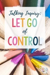 Learn how to let go of control. Changing the way you teach from being the center of learning to simply just facilitating is can be scary and intimidating. Learn how and why you should let go of control and let your students lead. inquiry based learning | activities | projects
