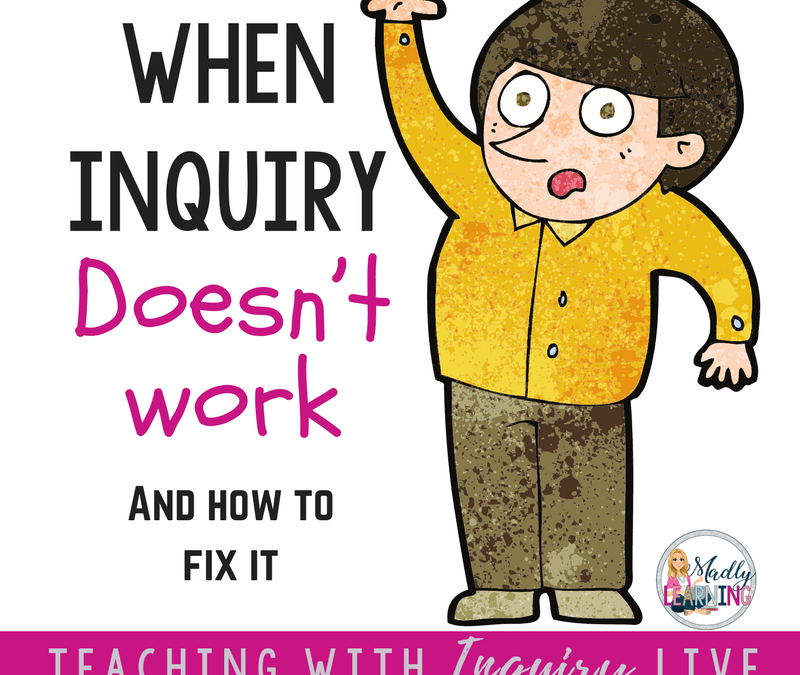 When Inquiry Doesn't Work and How to fix it