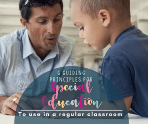 In a regular classroom sometimes it is hard to meet all the needs of every students.  Use these 6 guiding principals that help to shape how you teach in your classroom.  These principals will guide your planning, teaching and assessment practices in your classroom.