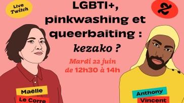 C'est quoi le pinkwashing, le queerbaiting, et le capitalisme arc-en-ciel? On en papote sur Twitch!