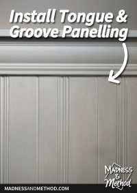 Install Tongue & Groove Panelling | Madness & Method