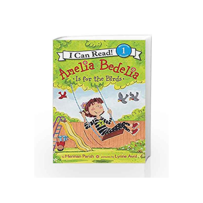 Amelia Bedelia Is For The Birds I Can Read Level 1 By Herman