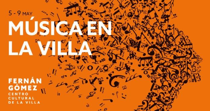 'Música en la Villa', del 5 al 9 de mayo en el Teatro Fernán Gómez 2
