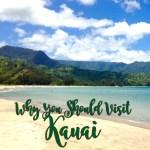 Why You Should Choose Kauai