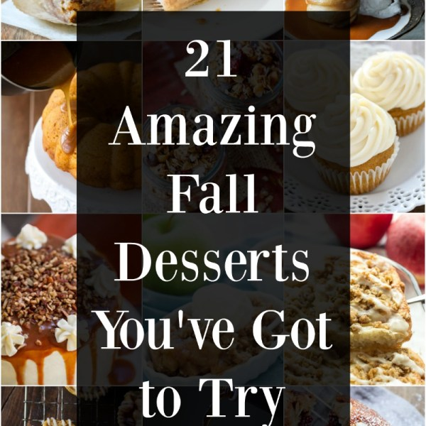 21 Amazing Fall Desserts You've GOT to Try!! Apple Cinnamon, Pumpkin, Pears and More! All the desserts you need to celebrate your favorite season!