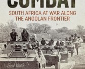 "Review: ""Combat – South Africa at War Along the Angolan Front"""