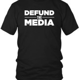 Buy Defund the media - black t-shirt from the MAGA-Shop!  Only $19.99