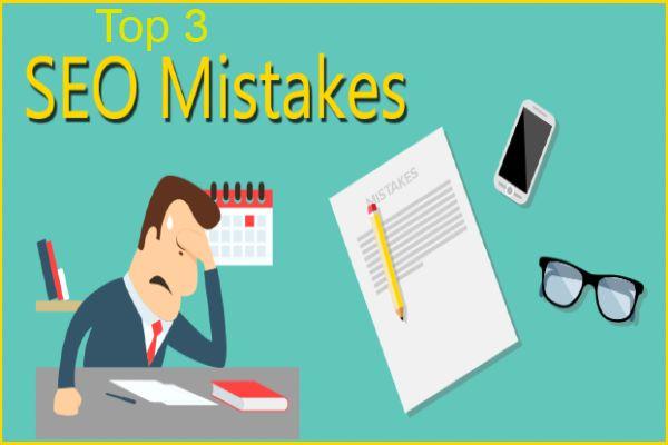 top 3 seo mistakes