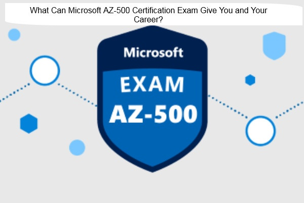 Microsoft AZ-500 Certification Exam