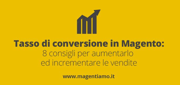 tasso di conversione magento