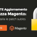 Aggiornamento Sicurezza Magento Italia