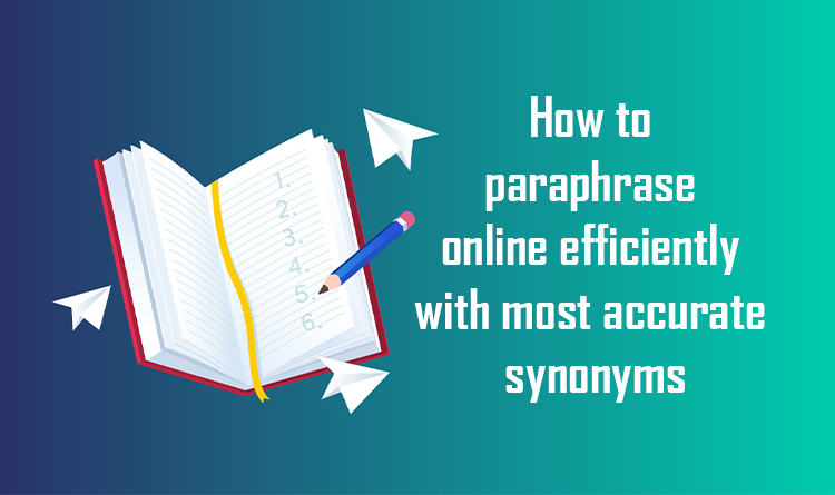 How to paraphrase online efficiently with most accurate synonyms