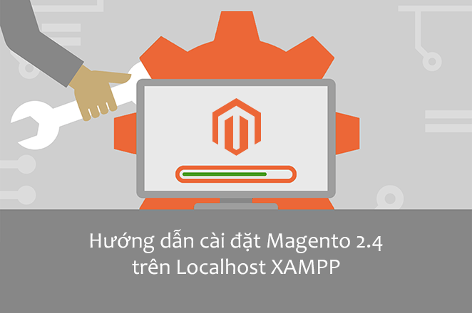 Hướng dẫn cài đặt Magento 2.4 trên Localhost XAMPP